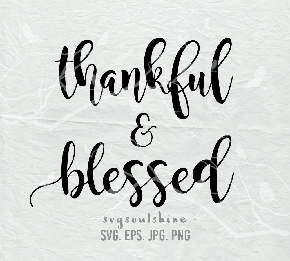 Thankful And Blessed SVG File Silhouette Cut File Cricut