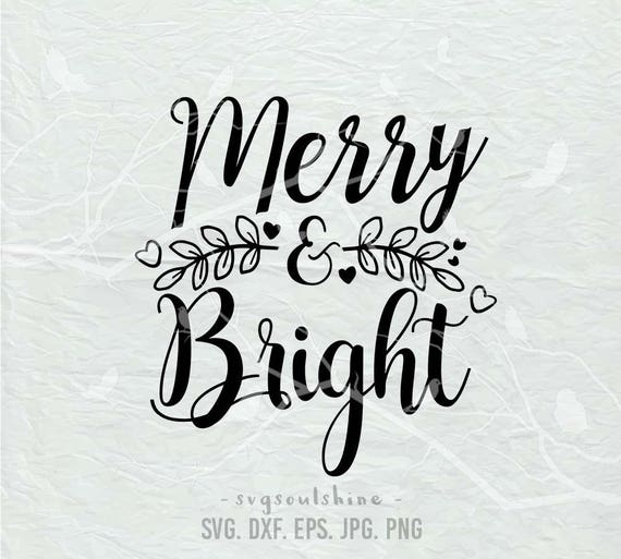 Christmas Svg Merry And Bright Svg File Svg Silhouette Cut Etsy