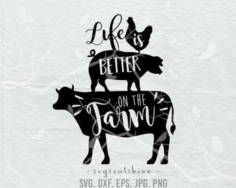 Life Is Better On The Farm SVG File Silhouette Cut File Cricut Clipart Print Vinyl sticker shirt design Printable Wall Decor Farm  SVG DXF