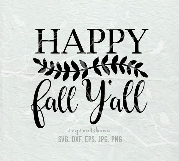 Happy Fall Y All Svg File Svg Silhouette Cut File Cricut Etsy