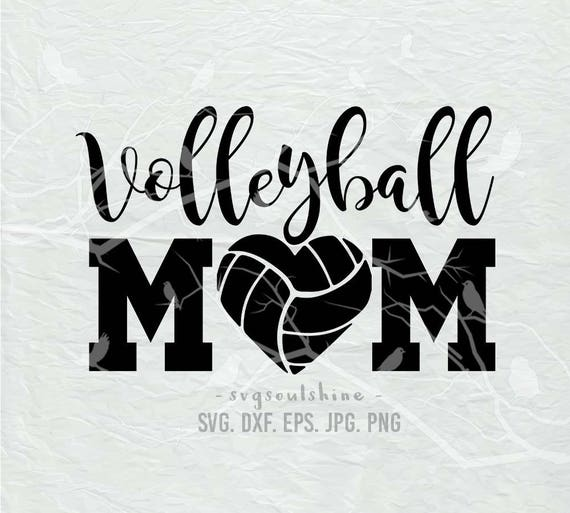 Volleyball Mom Svg File Volleyball Svg Silhouette Cutting File Etsy