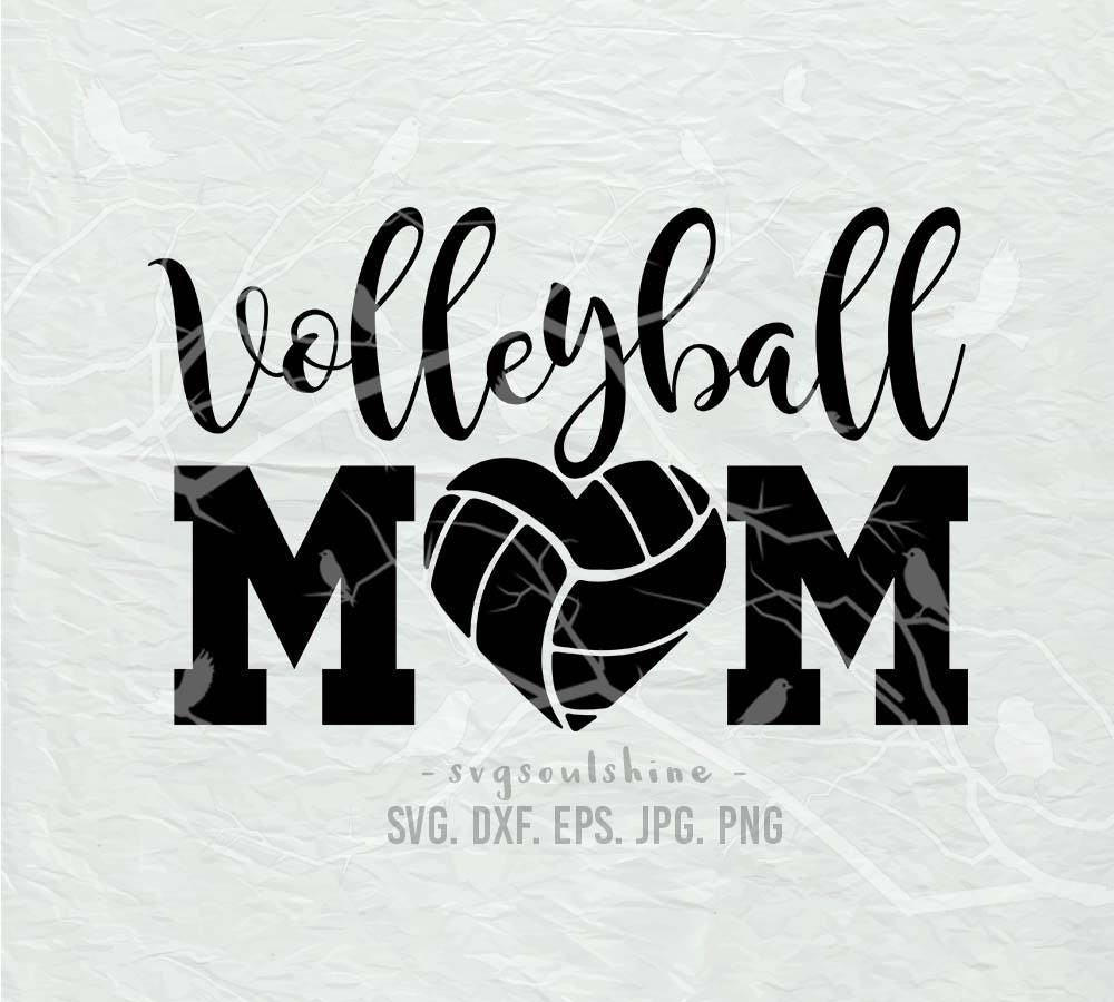 Volleyball Mom Svg File Volleyball Svg Silhouette Cutting