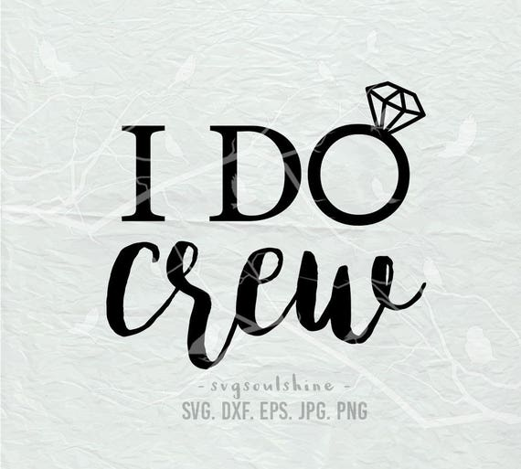 I Do Crew Svg File Silhouette Cut Cricut Clipart Print