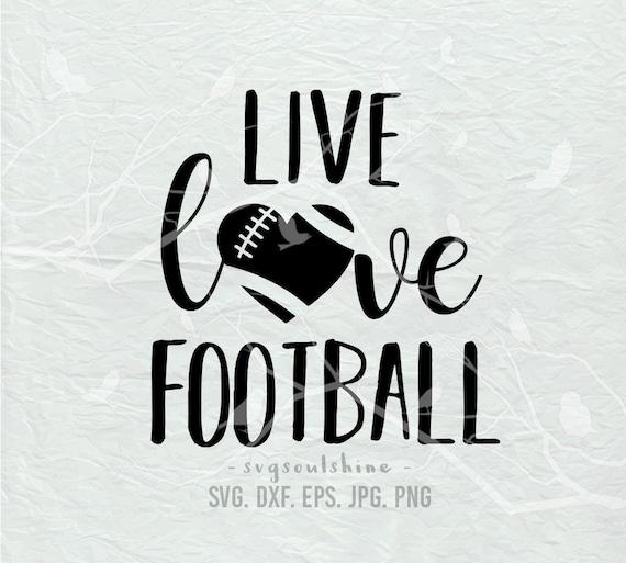 Live Love Football Svg File Silhouette Cut File Cricut Etsy