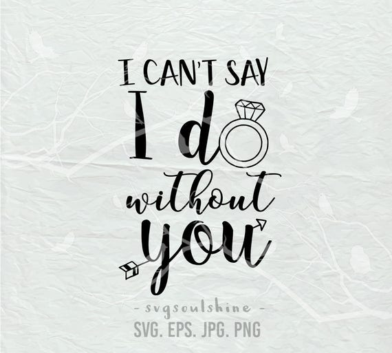 I Cant Say I Do Without You SVG Cut File Sock Template Instant Download