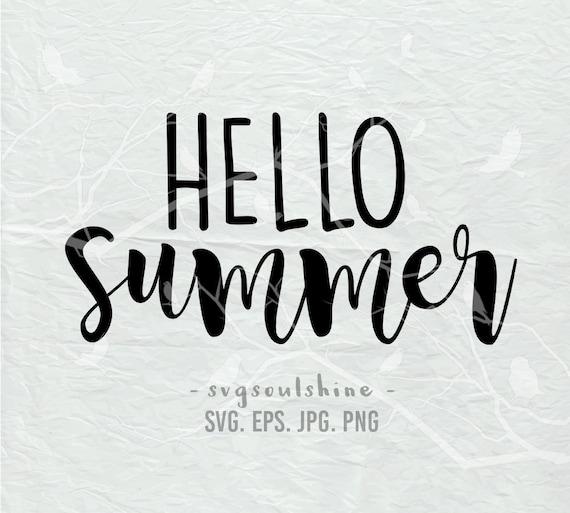 Hello Summer SVG File SVG Silhouette Cut File Cricut Clipart Print Shirt  Design Vinyl sticker Summer Vacation Svg