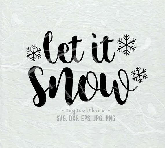 Let It Snow Svg File Svg Silhouette Cut File Cricut Clipart Etsy