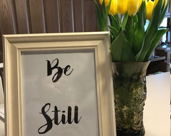 Be Still ... Motivational quote, instant download FRAME NOT INCLUDED