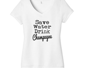 Save Water Drink Champagne Novelty T-Shirt, Graphic Tee, V-Neck Shirt (cs-cc-10170-02)