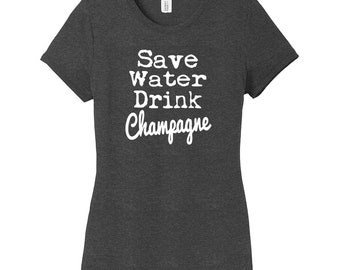 Save Water Drink Champagne Novelty T-Shirt, Graphic Tee, Crewneck Shirt (cs-cc-10170-04)