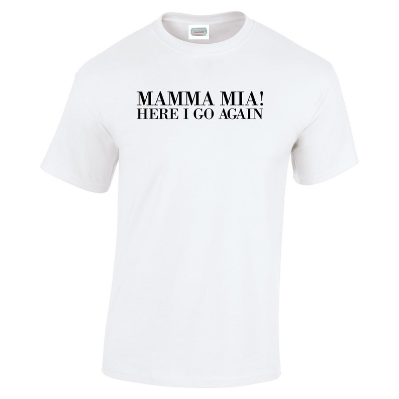 4eae5a6d Mamma Mia Her we go again Abba inspired Unisex t shirt gift | Etsy