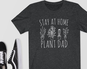 86fd396aa Stay At Home Plant Dad - T-Shirt/Tee/Shirt - Gardening,Plant  Lady,Flowers,Cactus,Cacti,Succulent,Plant Lovers Gift