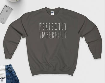 6eb1b01567 Perfectly Imperfect Sweatshirt - Quote Sweater - Body Positive - Slogan  Jumper - Black