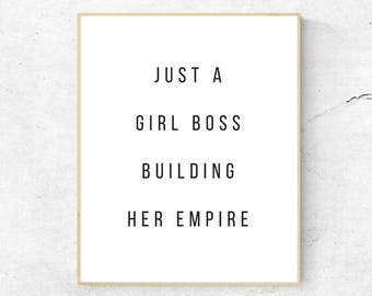 Just A Girl Boss Building Her Empire Print, Inspirational Print, Feminist Print, Office Wall Print, Girl Boss Office, Office Decor