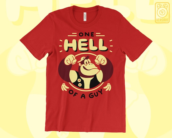 One Hell of a Guy Unisex or Ladies Donkey Kong T-shirt
