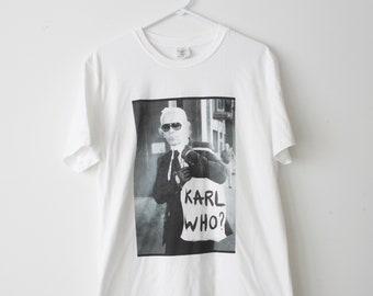 Karl Who? T-Shirt
