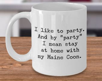 Maine Coon - Maine Coon Cat - Maine Coon Lover - I Like to Party - Gift for Maine Coon Cat Lover - Maine Coon Mug