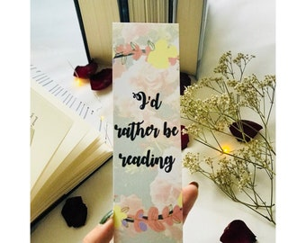 I'd rather be reading. -Bookmark