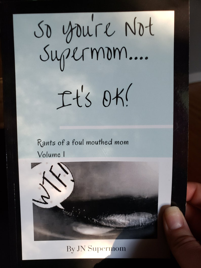 So You're Not Supermom....It's Ok Rants of a foul image 0