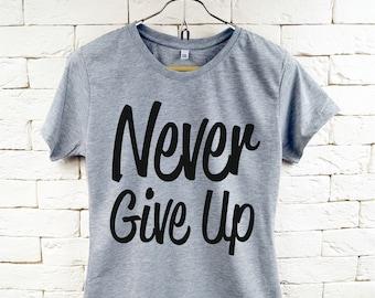 Niemals geben Sie Wort Slogan Cool Grau T-Shirt für Frauen auf