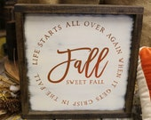 Fall Sweet Fall Framed Wooden Sign Life Starts All Over Again when It Gets Crisp in the Fall