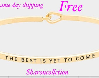 The best is yet to come,  inspired bangle