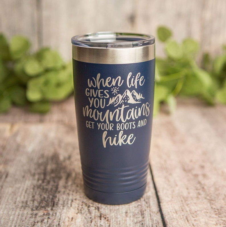 5a93ad49d4d When Life Gives You Mountains, Get Your Boots And Hike - Engraved Polar  Camel Stainless Steel Tumbler, Insulated Travel Mug, Nature Mug