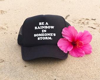 Be A Rainbow In Someone's Storm Black Foam Unisex Trucker Hat
