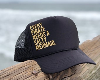 Every Pirate Needs A Salty Mermaid Black Foam Trucker Hat