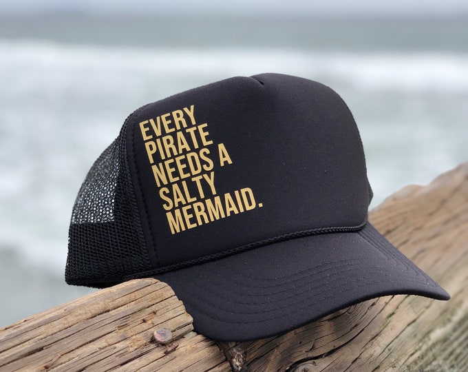 Every Pirate Needs A Salty Mermaid Black Foam Trucker Hat