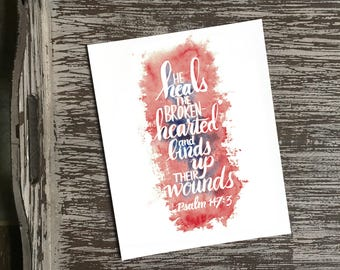 Psalm 147:3 ~ 8 x 10 inch Art Print ~ He Heals the Broken-hearted and Binds Up Their Wounds