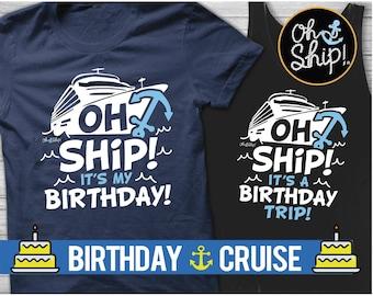 Birthday cruise shirt, Cruise Birthday shirt, Cruise Shirts, Vacation, Its my Birthday, Birthday Cruise, Oh Ship Its a Birthday Trip