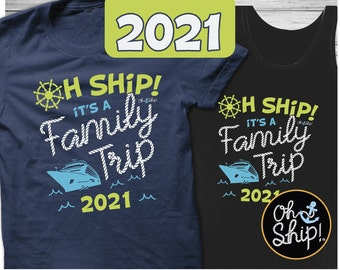 Cruise Shirts, Family cruise shirts, Family cruise t-shirts, cruise tshirts, family cruise, cruise tanks, Oh Ship it's a Family Trip 2021