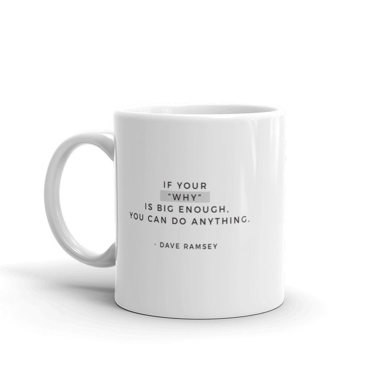 If your WHY is big enough  Mug  Dave Ramsey image 0