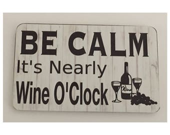 Be Calm It's Nearly Wine O'Clock Bar Room Sign Wall Hanging Girl Red and White Wine