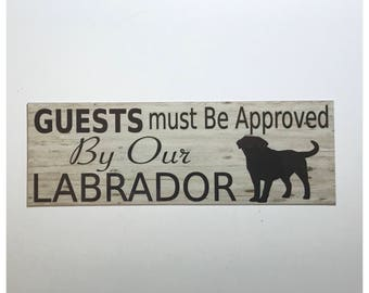 Labrador Guests Must Be Approved By Sign -  Dog Paws Pets