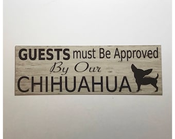 Chihuahua Guests Must Be Approved By Sign -  Dog Paws Pets