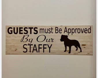 Staffy Staffordshire Guests Must Be Approved By Sign -  Dog Paws Pets
