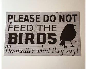 Please Do Not Feed The Birds Sign Pets House Garden Backyard Business