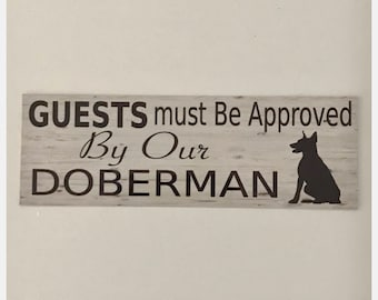 Doberman Guests Must Be Approved By Sign -  Dog Paws Pets