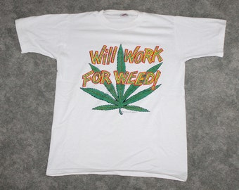 a3137f144 Vintage 80s 90s Clothing Will Work For Weed Jerzees Men Size XS or  Oversized Womens Retro Weed Leaf Plant Funny Print Short Sleeve T Shirt