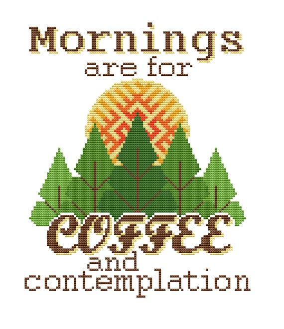 Mornings Are For Coffee And Contemplation Cross Stitch Pattern Etsy