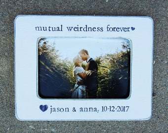 Mutual weirdness forever Engagement Gift idea Custom engagement picture Frame Bridal shower bride to be Wedding Gift