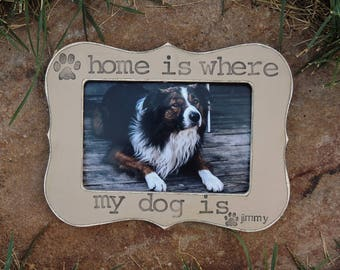 Personalized Pet Frame Gift for Pet Lover Gift Dog picture Frame Custom dog Pet Frame Home is where my dog is