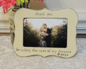mother of groom Gift Thank you for raising the man of my dreams Frame personalized wedding picture frame rustic home decor