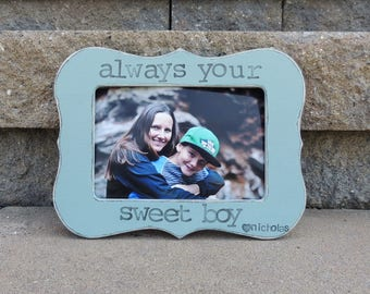 Always your sweet boy picture frame Personalized Mother's day gift mom mama mommy Custom Wedding gift photo frame from son groom daughter