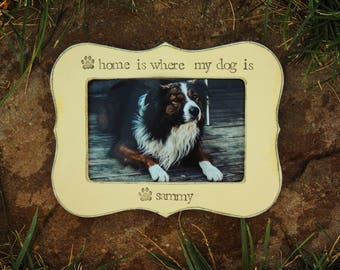 Personalized Dog Frame Personalized Pet Frame Gift for Pet Lover Gift Custom dog Pet Frame Home is where my dog is
