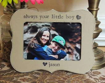 Always your little boy frame mothers day gift mom mama mommy dad Personalized Custom photo picture frame son mother bride wedding gift