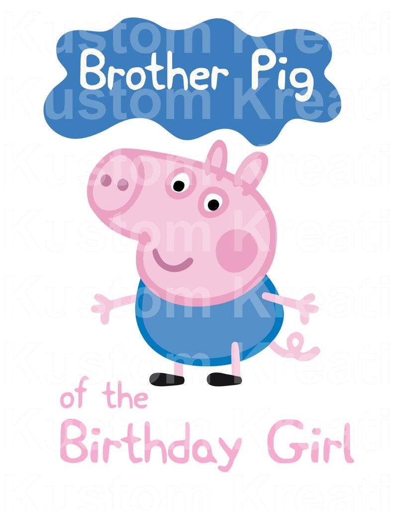 Peppa Pig Peppa Pig Birthday Iron On Peppa Pig Birthday Peppa Pig Image Instant Download Brother Of The Birthday Digital
