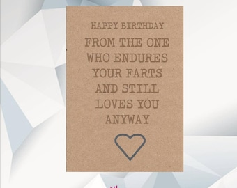 HAPPY BIRTHDAY From The One Who Endures Your Farts And Still Loves You Anyway Funny Boyfriend Birthday Card Husband